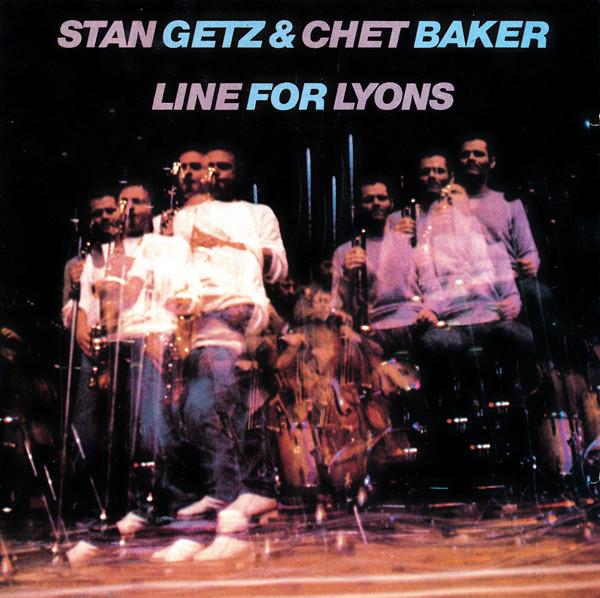 Stan Getz & Chet Baker - Line For Lyons.jpg
