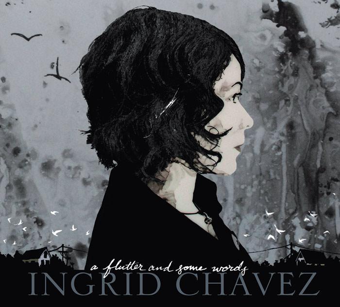 Ingrid Chavez - A Flutter And Some Words.jpg